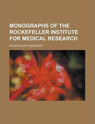 Monographs of the Rockefeller Institute for Medical Research
