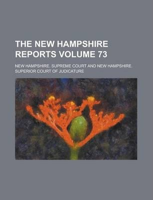 The New Hampshire Reports Volume 73