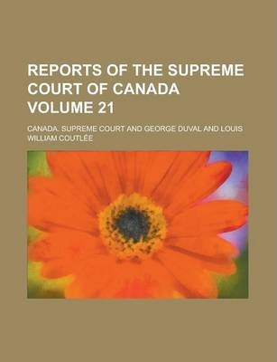 Reports of the Supreme Court of Canada Volume 21