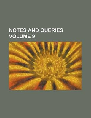 Notes and Queries Volume 9