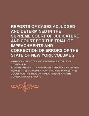 Reports of Cases Adjudged and Determined in the Supreme Court of Judicature and Court for the Trial of Impeachments and Correction of Errors of the State of New York; With Copious Notes and References, Table of Citations &C Volume 2