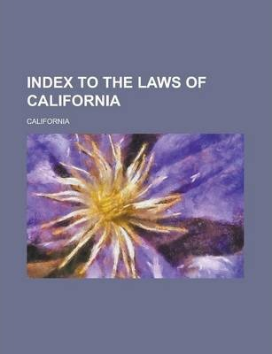Index to the Laws of California