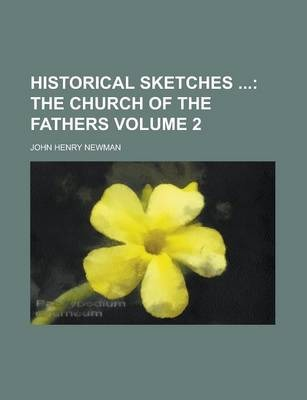 Historical Sketches Volume 2