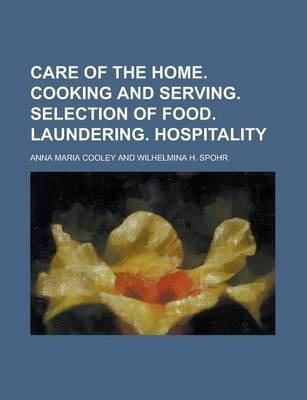 Care of the Home. Cooking and Serving. Selection of Food. Laundering. Hospitality