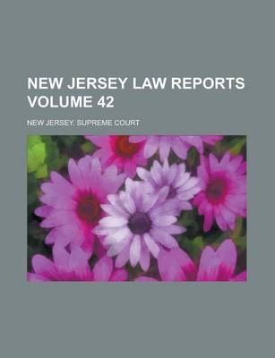 New Jersey Law Reports Volume 42