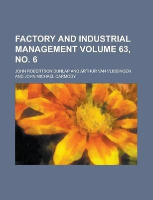 Factory and Industrial Management Volume 63, No. 6