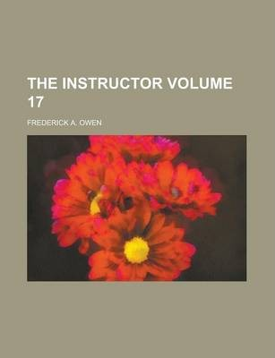 The Instructor Volume 17