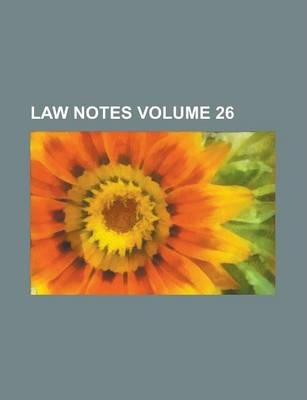 Law Notes Volume 26