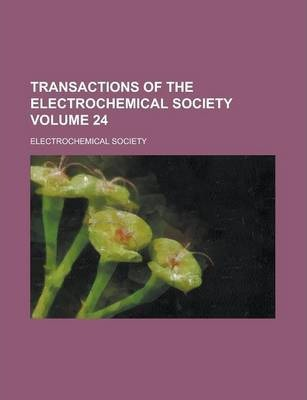 Transactions of the Electrochemical Society Volume 24