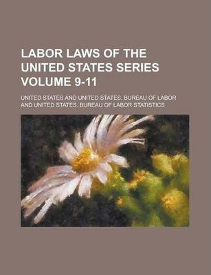 Labor Laws of the United States Series Volume 9-11