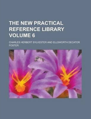 The New Practical Reference Library Volume 6
