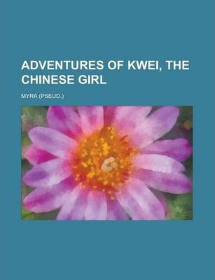 Adventures of Kwei, the Chinese Girl