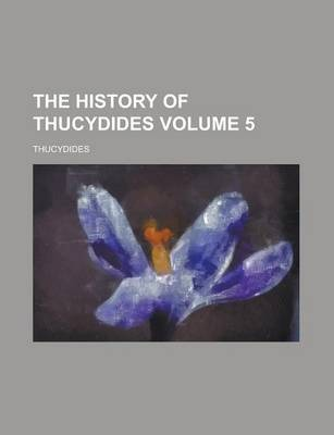 The History of Thucydides Volume 5