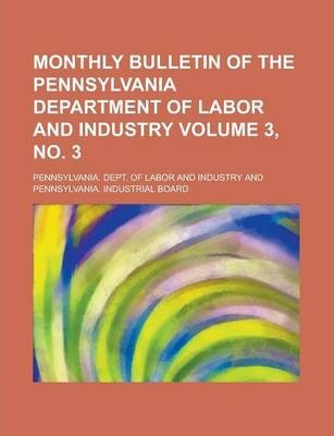 Monthly Bulletin of the Pennsylvania Department of Labor and Industry Volume 3, No. 3