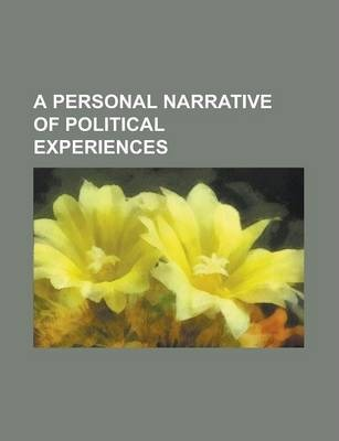 A Personal Narrative of Political Experiences