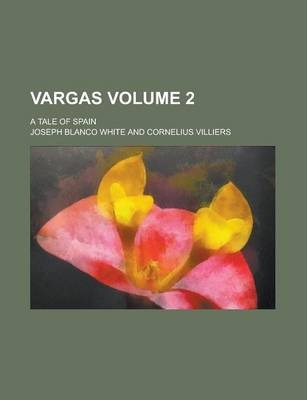 Vargas; A Tale of Spain Volume 2