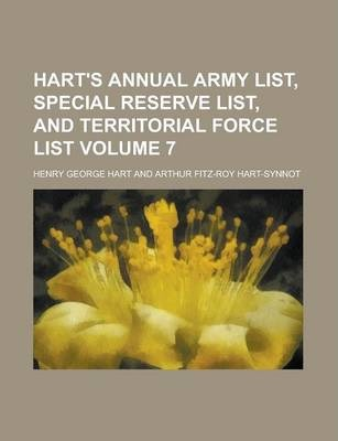 Hart's Annual Army List, Special Reserve List, and Territorial Force List Volume 7
