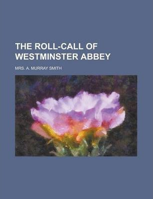 The Roll-Call of Westminster Abbey