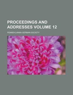 Proceedings and Addresses Volume 12