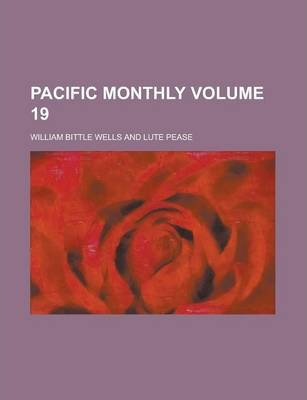 Pacific Monthly Volume 19