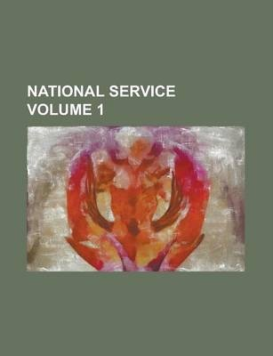 National Service Volume 1