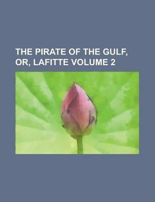 The Pirate of the Gulf, Or, Lafitte Volume 2