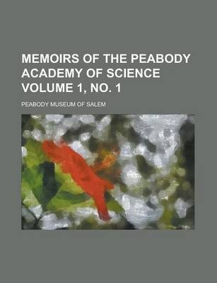 Memoirs of the Peabody Academy of Science Volume 1, No. 1
