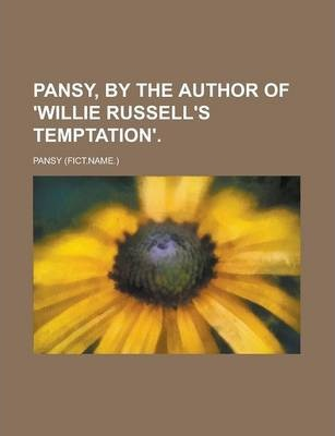 Pansy, by the Author of 'Willie Russell's Temptation'