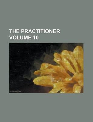 The Practitioner Volume 10