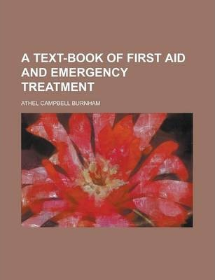 A Text-Book of First Aid and Emergency Treatment