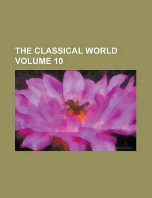 The Classical World Volume 10