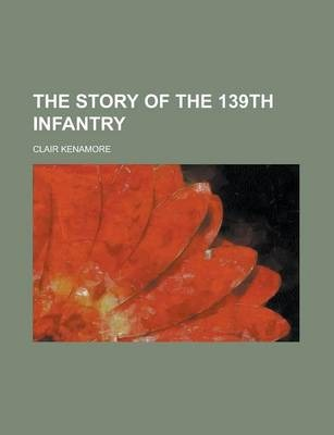 The Story of the 139th Infantry