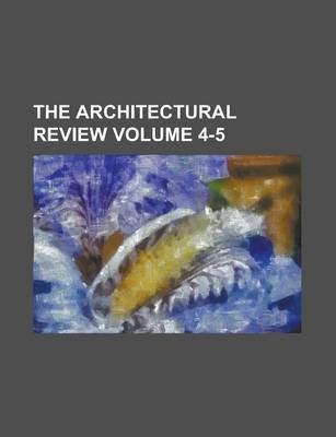The Architectural Review Volume 4-5