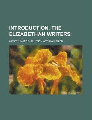 Introduction. the Elizabethan Writers