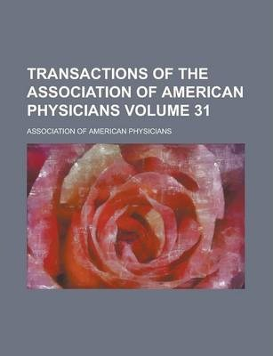 Transactions of the Association of American Physicians Volume 31