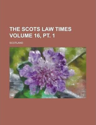 The Scots Law Times Volume 16, PT. 1