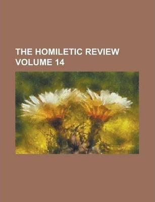 The Homiletic Review Volume 14