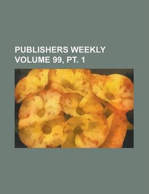 Publishers Weekly Volume 99, PT. 1