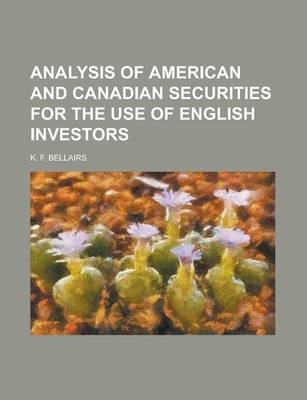 Analysis of American and Canadian Securities for the Use of English Investors
