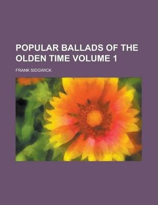 Popular Ballads of the Olden Time Volume 1
