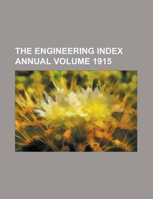 The Engineering Index Annual Volume 1915