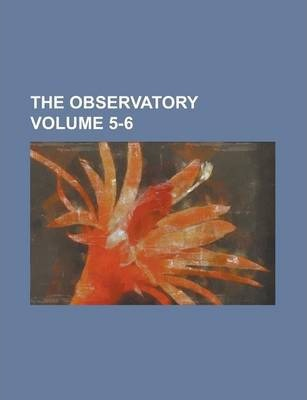 The Observatory Volume 5-6
