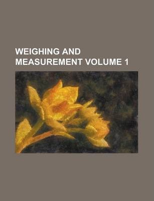 Weighing and Measurement Volume 1