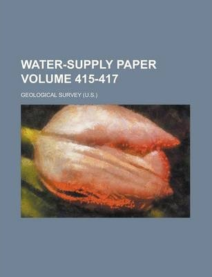 Water-Supply Paper Volume 415-417