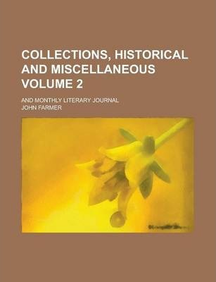 Collections, Historical and Miscellaneous; And Monthly Literary Journal Volume 2