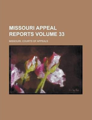 Missouri Appeal Reports Volume 33