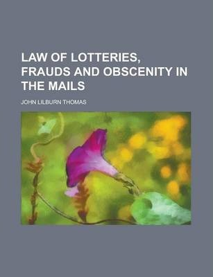 Law of Lotteries, Frauds and Obscenity in the Mails