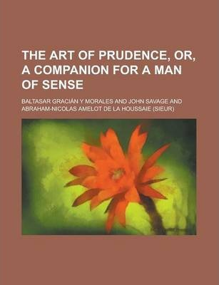 The Art of Prudence, Or, a Companion for a Man of Sense