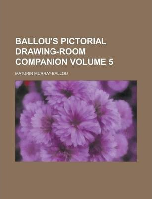 Ballou's Pictorial Drawing-Room Companion Volume 5
