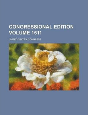 Congressional Edition Volume 1511